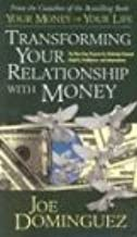 Transforming Your Relationship with Money: The Nine-Step Program for Achieving Financial Integrity, Intelligence, and Inde...