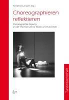 Choreographieren reflektieren: Choreographie-Tagung an der Hochschule für Musik und Tanz Köln