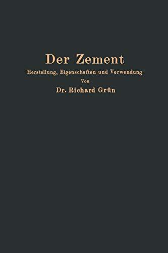 Der Zement: Herstellung, Eigenschaften und Verwendung (German Edition)