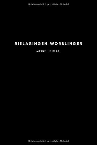 Rielasingen-Worblingen: Notizbuch, Notizblock, Notebook   Punktraster, Punktiert, Dotted   120 Seiten, DIN A5 (6x9 Zoll)   Notizen, Termine, Ideen, ...   Deine Stadt, Dorf, Region, Liebe und Heimat