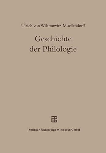 Geschichte der Philologie: Mit einem Nachwort und Register von Albert Henrichs