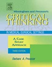 Critical Thinking in Medical-Surgical Settings, Winningham and Preussers