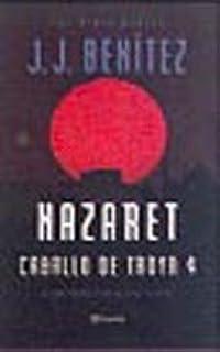 Nazaret (Caballo de Troya 4) (Los otros mundos de J. J. Benítez)