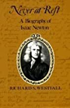 By Richard S. Westfall - Never at Rest: A Biography of Isaac Newton