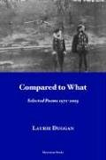 Compared to What: Selected Poems 1971-2003