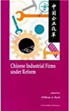 Chinese Industrial Firms under Reform (A World Bank Publication)