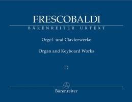 Orgel- und Clavierwerke / Organ and Keyboard Works I.2: Toccate e Partite d'intavolatura di cimbalo; libro primo (Rom, Borboni, 1615, [2]1616). ... Kritischer Bericht, Quellenverzeichnis