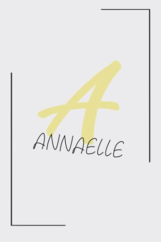 A - ANNAËLLE: Personalized name Notebook ANNAËLLE   A Monogram Notebook   Personalized writing journal   Great Gift Diary for Women and Girls, Staff ... 110 Lined Pages Personalized Notebook