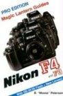 Nikon F4-F3: With SB25/26 Flash and New Lenses (Magic Lantern Guides)