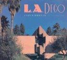 L.A. Deco (California Architecture and Architects) (California Architecture & Architects)