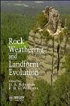 Rock Weathering and Landform Evolution (British Geomorphological Research Group Symposia Series)