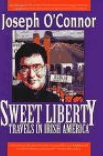Sweet Liberty: Travels in Irish America