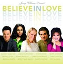 Believe in Love Songs of Hope & Inspiration