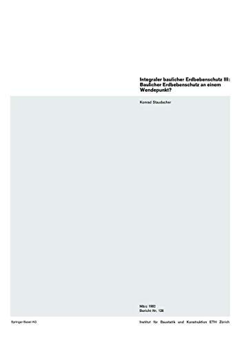 Integraler baulicher Erdbebenschutz III: Baulicher Erdbebenschutz an einem Wendepunkt? (Institut für Baustatik und Konstruktion (126))
