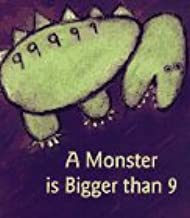 Monster Is Bigger Than 9, A