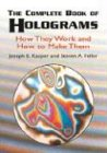 The Complete Book of Holograms: How: How They Work and How to Make Them (Dover Recreational Math)
