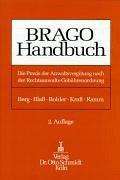 BRAGO-Handbuch: Die Praxis der Anwaltsvergütung nach der Rechtsanwalts-Gebührenordnung