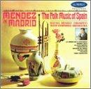 Mendez in Madrid: The Folk Music of Spain