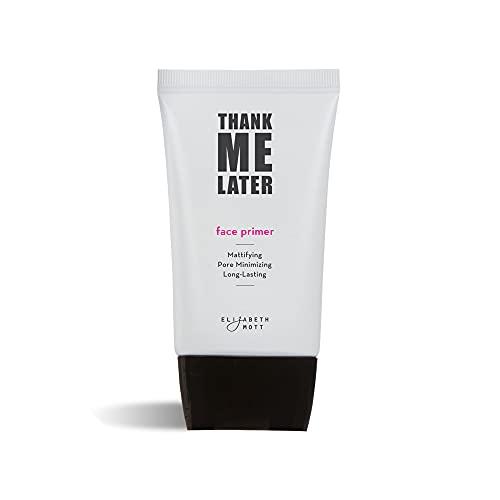 Cruelty-Free Matte Makeup Base Primer for Face: Elizabeth Mott Thank Me Later Face Primer for Oily Skin - Pore Minimizer, Shine Control Make Up Primer to Hide Wrinkles and Fine Lines (30g)
