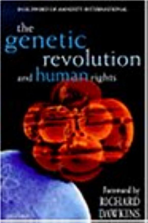 少数くるみかるThe Genetic Revolution and Human Rights: The Oxford Amnesty Lectures 1998 (Popular Science)