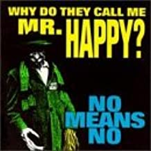 Why Do They Call Me Mr Happy?