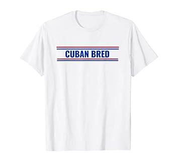 Cuban Bred Funny Cuban American in Miami Cuban Proud T-Shirt