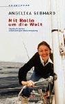 Mit Rollo um die Welt: Tagebuch meiner siebenjährigen Weltumseglung