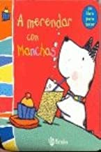 A merendar con Manchas/ Teatime with Woof: Un libro para tocar/ Touch and Feel (Perrito manchas/ Doggy Spots)