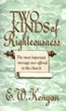 Two Kinds of Righteousness: by Kenyon, Essek William (1981)