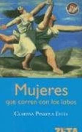 Amazon.com: Mujeres Que Corren Con los Lobos/ Women Who Run With The Wolves (Spanish Edition) (9788496546332): Clarissa Pinkola Estes: Books