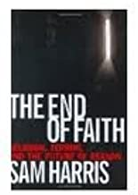 The End of Faith 1st (first) edition Text Only