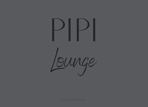 Pipi Lounge Klo Gästebuch: Klo-Gästebuch A5 - Das Toiletten Gästebuch zum Ausfüllen I Perfektes...