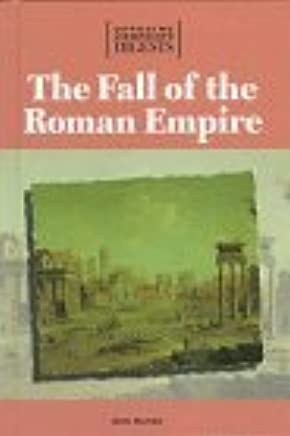 The Fall of the Roman Empire (Opposing viewpoints digests) by Don Nardo (1995-01-01)