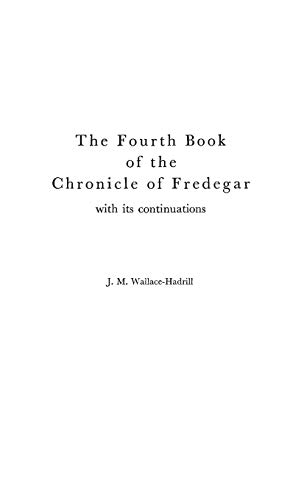 The Fourth Book of the Chronicle of Fredegar: With its Continuations. (Medieval Clasics)