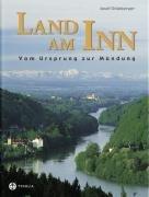 Preisvergleich Produktbild Land am Inn: Vom Ursprung zur Mündung