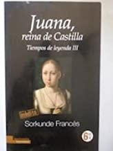 JUANA, REINA DE CASTILLA (Spanish Edition)