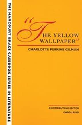 The Yellow Wallpaper Wadsworth Casebook Series For Reading
