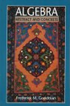 Algebra: Abstract and Concrete (Stressing Symmetry) (2nd Edition)