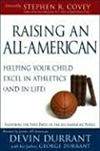 Raising an All-american: Helping Your Child Excel in Athletics (And in Life)