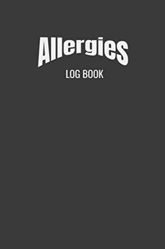 Allergies log book: 99 days logbook to Keep Track | record Date, time , Food Allergies, Animals Allergies etc.| Self- help at home