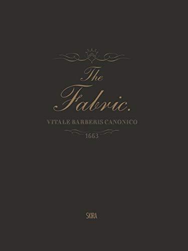 The Fabric: Vitale Barberis Canonico, 1663-2013
