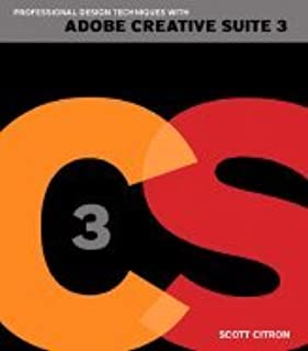 Professional Design Techniques With Adobe Creative Suite 3 Develop Expert Design Skills Through Hands on Projects Using Indesign, Photoshop, & Illustrator [PB,2007]