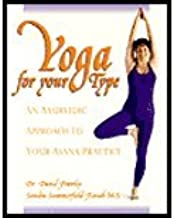 Yoga for Your Type (01) by Frawley, Dr David - Kozak, Sandra Summerfield [Paperback (2001)]