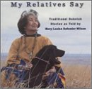 My Relatives Say by Mary Louise Defender Wilson (2001-11-13)