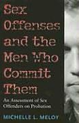 Sex Offenses and the Men Who Commit Them: An Assessment of Sex Offenders on Probation (New England Gender, Crime & Law)