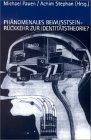Phänomenales Bewußtsein - Rückkehr zur Identitätstheorie? - Michael Pauen