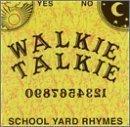 School Yard Rhymes by Walkie Talkie (1996-12-03)