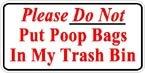 Please Do Not Put Poop Bags in My Trash Bin Sticker Set of 4