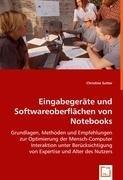 Eingabegeräte und Softwareoberflächen von Notebooks: Grundlagen, Methoden und Empfehlungen zur Optimierung der Mensch-Computer Interaktion unter Berücksichtigung von Expertise und Alter des Nutzers.