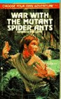 War with the Mutant Spider Ants (Choose Your Own Adventure(R))
